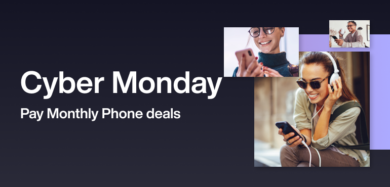 Cyber Monday Pay monthly phone deals