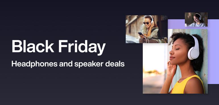 Black Friday headphones and speakers deals