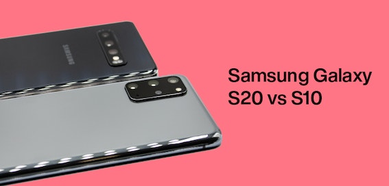Samsung Galaxy S20 vs S10: which is better?